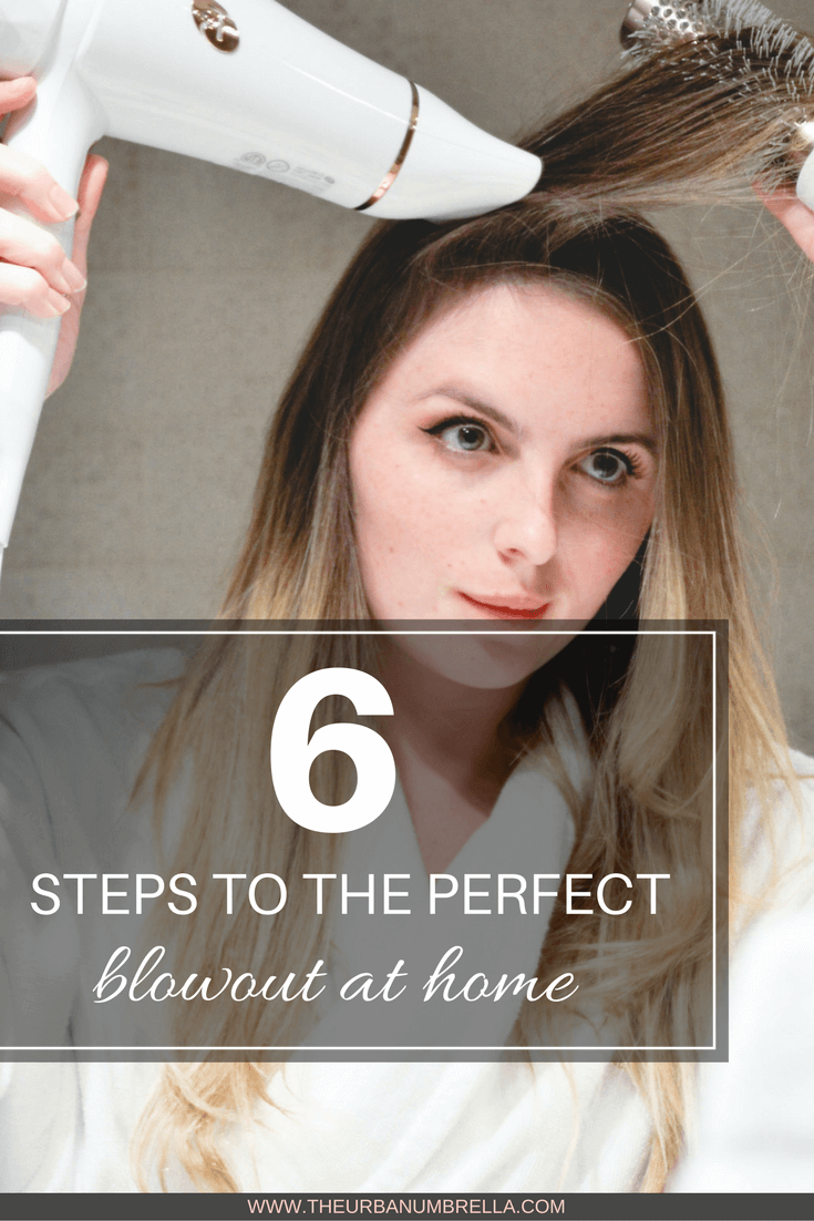 6 Steps to the Perfect Blowout at Home